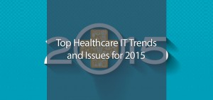 20dec-Top-Healthcare-IT-Trends-and-Issues-for-2015
